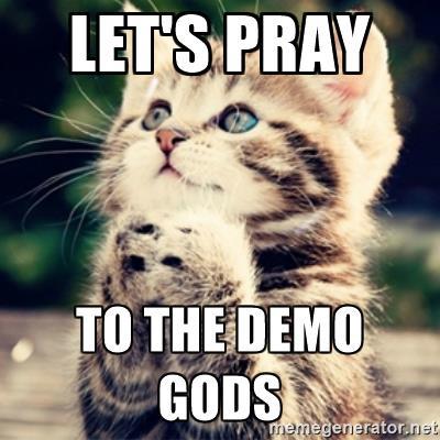 pray to the demo gods.jpg
